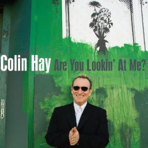 colin hay are you lookin at me