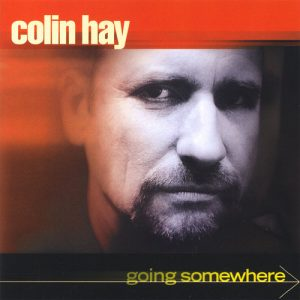 going somewhere colin hay
